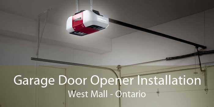 Garage Door Opener Installation West Mall - Ontario