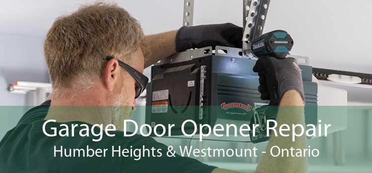 Garage Door Opener Repair Humber Heights & Westmount - Ontario