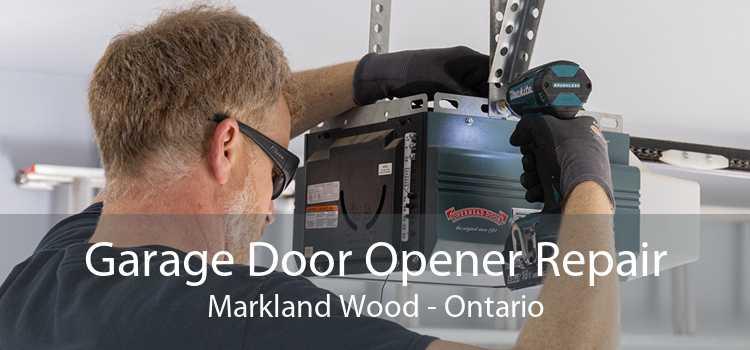 Garage Door Opener Repair Markland Wood - Ontario