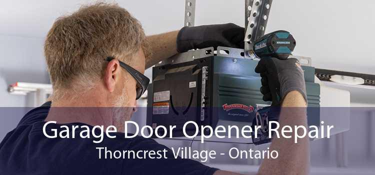 Garage Door Opener Repair Thorncrest Village - Ontario