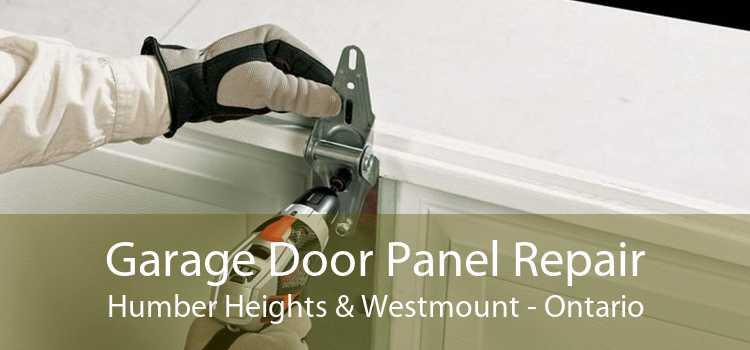 Garage Door Panel Repair Humber Heights & Westmount - Ontario