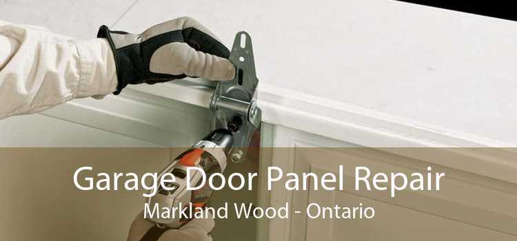 Garage Door Panel Repair Markland Wood - Ontario