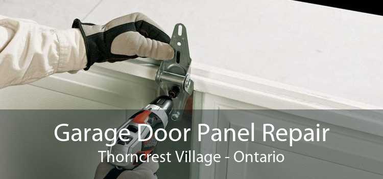 Garage Door Panel Repair Thorncrest Village - Ontario