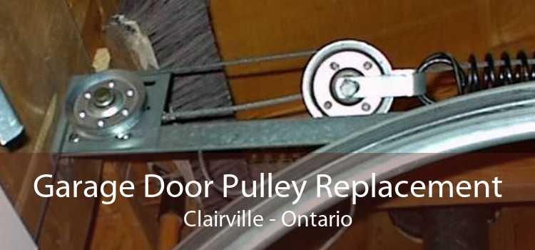 Garage Door Pulley Replacement Clairville - Ontario