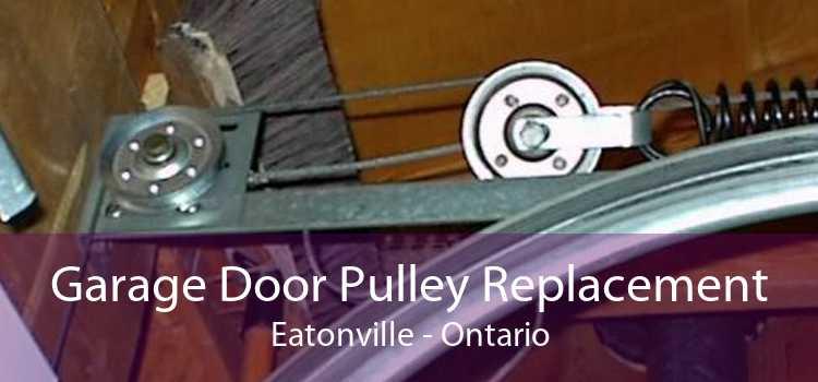 Garage Door Pulley Replacement Eatonville - Ontario