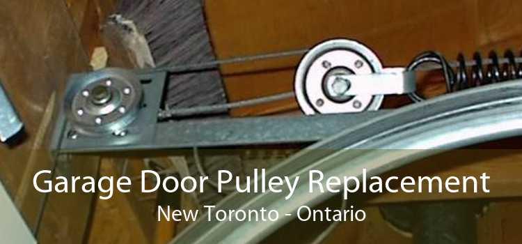 Garage Door Pulley Replacement New Toronto - Ontario