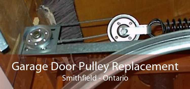 Garage Door Pulley Replacement Smithfield - Ontario