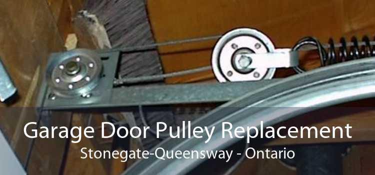 Garage Door Pulley Replacement Stonegate-Queensway - Ontario