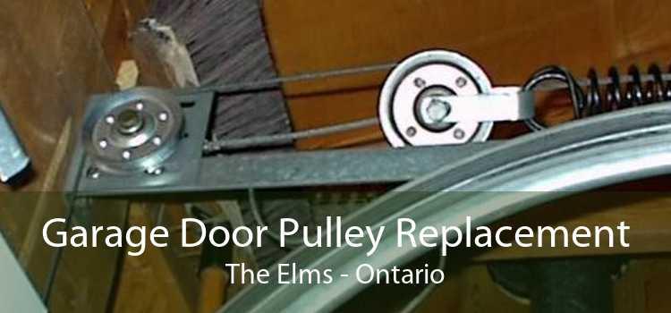Garage Door Pulley Replacement The Elms - Ontario