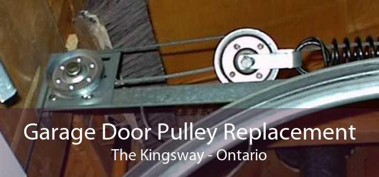 Garage Door Pulley Replacement The Kingsway - Ontario