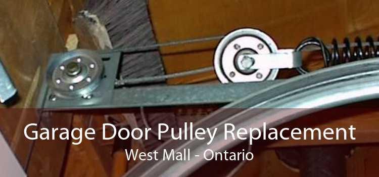 Garage Door Pulley Replacement West Mall - Ontario