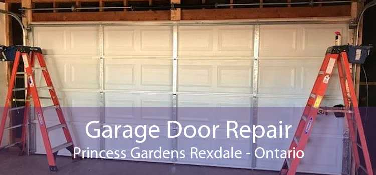 Garage Door Repair Princess Gardens Rexdale - Ontario