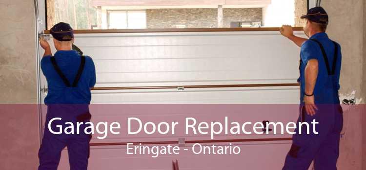 Garage Door Replacement Eringate - Ontario