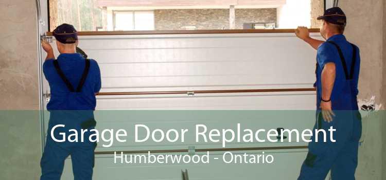 Garage Door Replacement Humberwood - Ontario
