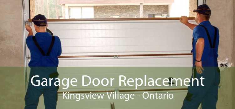 Garage Door Replacement Kingsview Village - Ontario