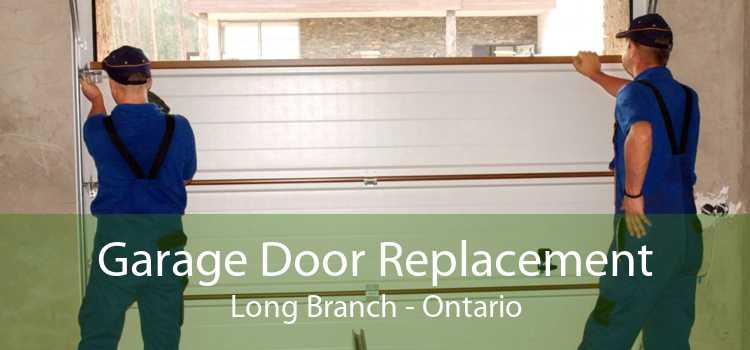 Garage Door Replacement Long Branch - Ontario