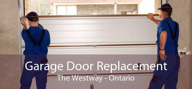 Garage Door Replacement The Westway - Ontario