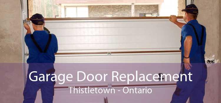Garage Door Replacement Thistletown - Ontario