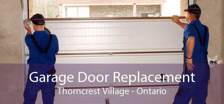 Garage Door Replacement Thorncrest Village - Ontario