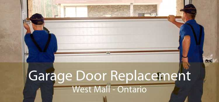 Garage Door Replacement West Mall - Ontario