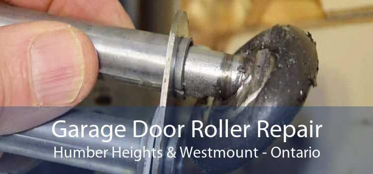 Garage Door Roller Repair Humber Heights & Westmount - Ontario