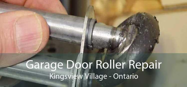 Garage Door Roller Repair Kingsview Village - Ontario