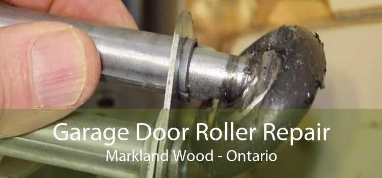 Garage Door Roller Repair Markland Wood - Ontario