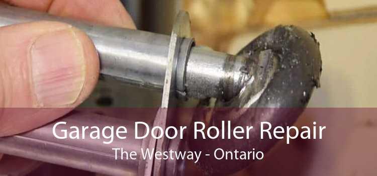 Garage Door Roller Repair The Westway - Ontario
