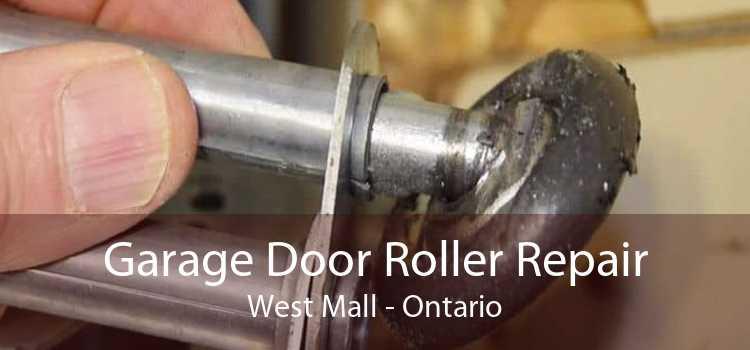 Garage Door Roller Repair West Mall - Ontario
