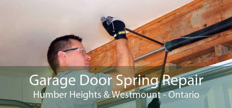Garage Door Spring Repair Humber Heights & Westmount - Ontario