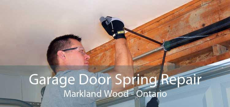 Garage Door Spring Repair Markland Wood - Ontario