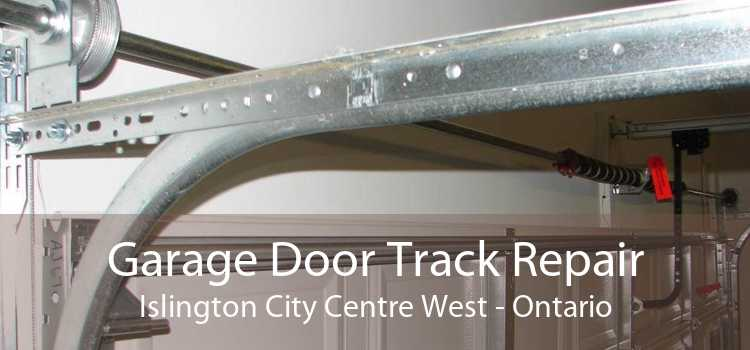 Garage Door Track Repair Islington City Centre West - Ontario