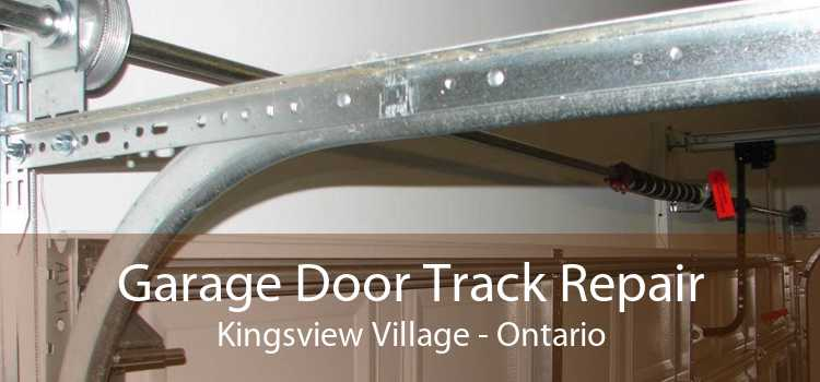 Garage Door Track Repair Kingsview Village - Ontario