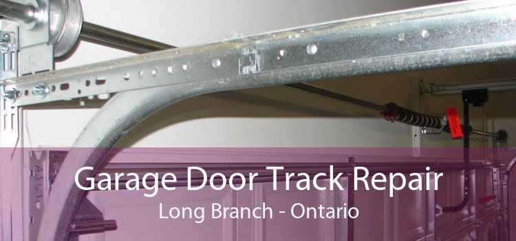 Garage Door Track Repair Long Branch - Ontario