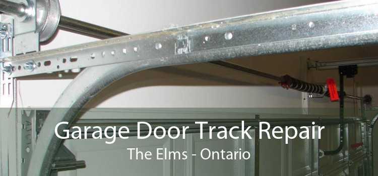 Garage Door Track Repair The Elms - Ontario