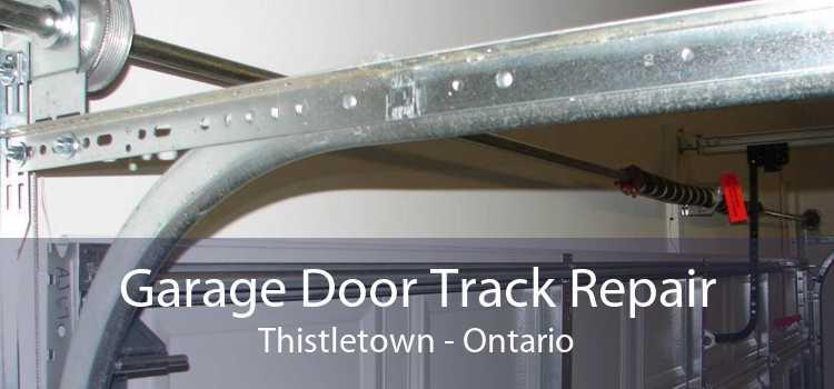 Garage Door Track Repair Thistletown - Ontario