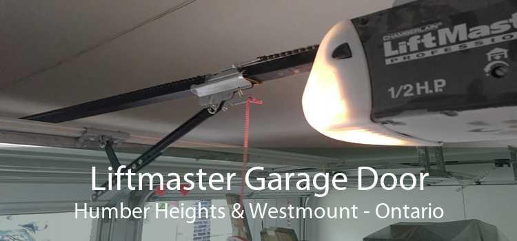 Liftmaster Garage Door Humber Heights & Westmount - Ontario