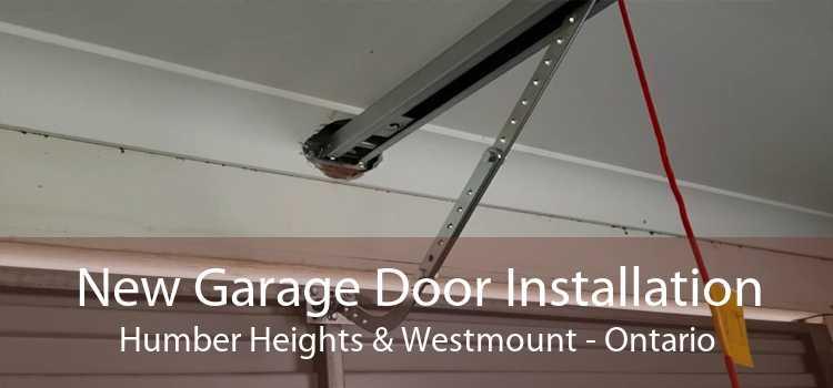 New Garage Door Installation Humber Heights & Westmount - Ontario
