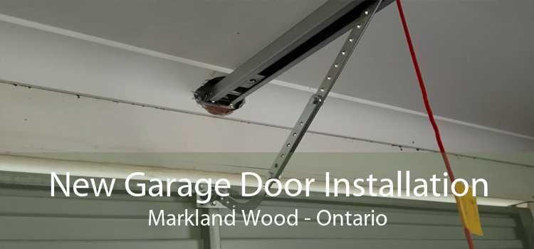 New Garage Door Installation Markland Wood - Ontario