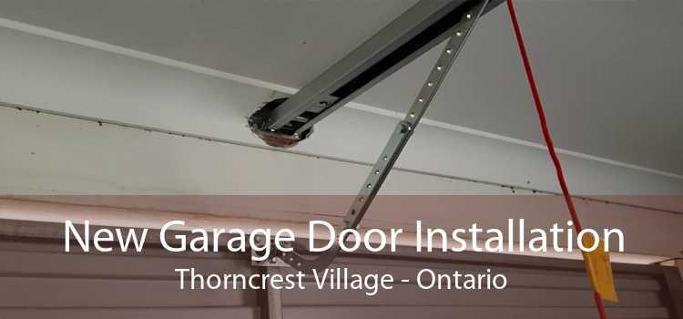 New Garage Door Installation Thorncrest Village - Ontario