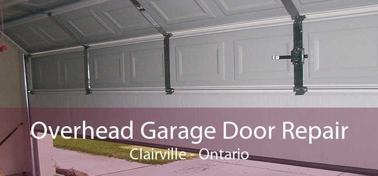 Overhead Garage Door Repair Clairville - Ontario