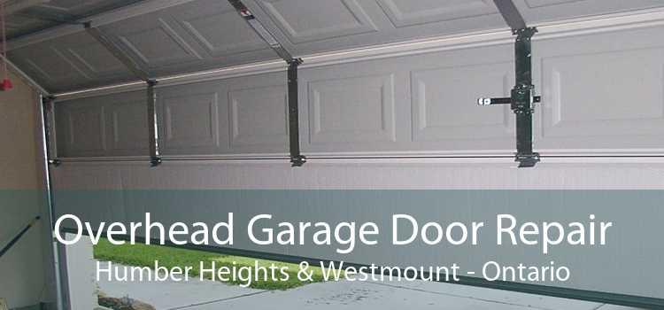 Overhead Garage Door Repair Humber Heights & Westmount - Ontario
