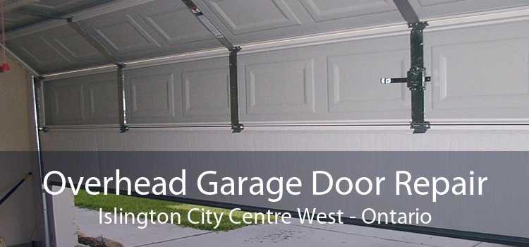 Overhead Garage Door Repair Islington City Centre West - Ontario