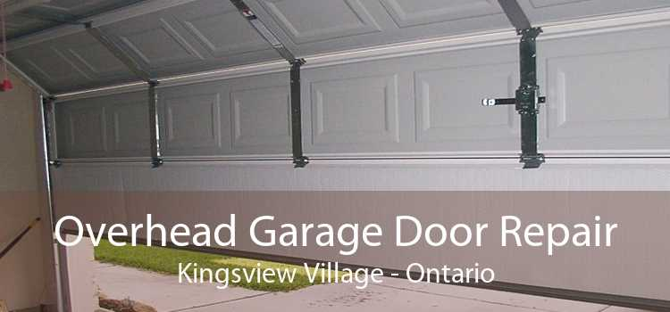 Overhead Garage Door Repair Kingsview Village - Ontario