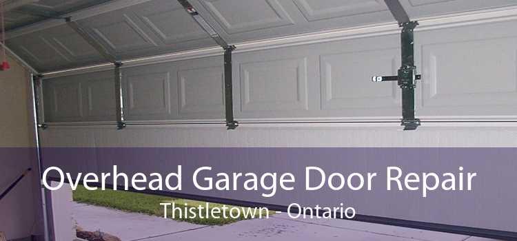 Overhead Garage Door Repair Thistletown - Ontario