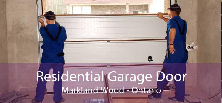 Residential Garage Door Markland Wood - Ontario