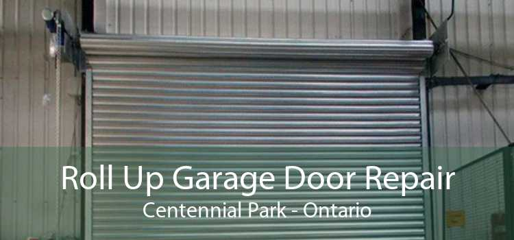 Roll Up Garage Door Repair Centennial Park - Ontario