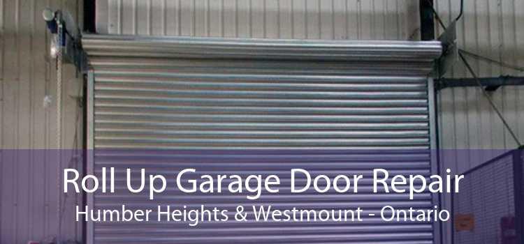 Roll Up Garage Door Repair Humber Heights & Westmount - Ontario