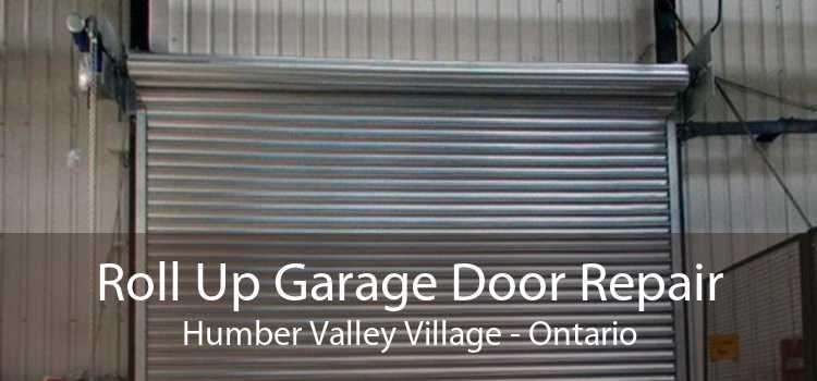 Roll Up Garage Door Repair Humber Valley Village - Ontario