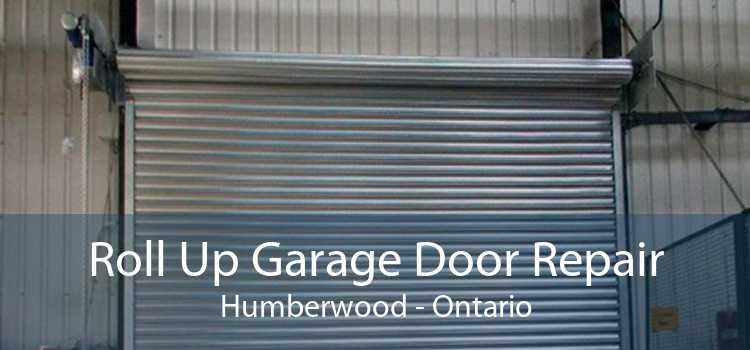 Roll Up Garage Door Repair Humberwood - Ontario
